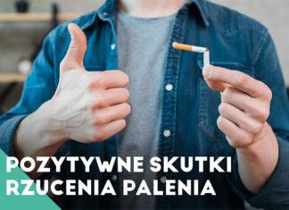 Pozytywne skutki rzucenia palenia